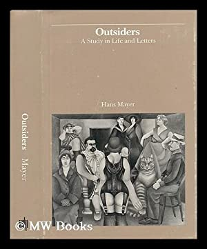 Outsiders : a Study in Life and Letters / Hans Mayer ; Translated by Denis M. Sweet: Mayer, ...
