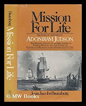 Mission for Life : the Story of: Brumberg, Joan Jacobs