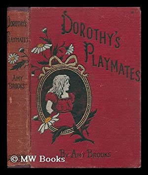 Dorothy's Playmates / by Amy Brooks, with Illustrations by the Author: Brooks, Amy