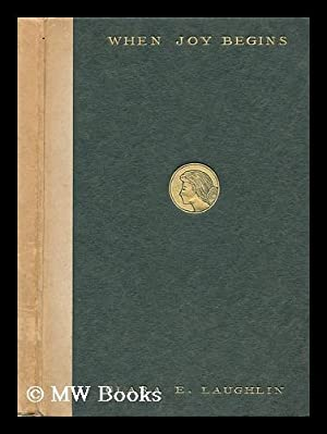 When Joy Begins : a Little Story of the Woman-Heart / by Clara E. Laughlin: Laughlin, Clara E....