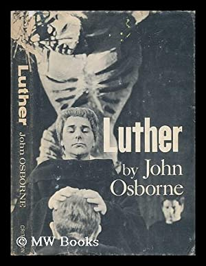 Luther - a Play: Osborne, John