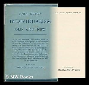 Individualism, Old and New: Dewey, John (1859-1952)