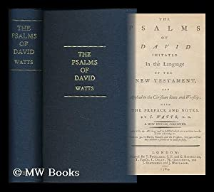 The Psalms of David imitated in the: Watts, Isaac (1674-1748)