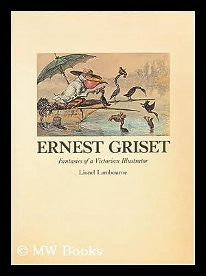 Ernest Griset : fantasies of a Victorian: Griset, Ernest Henry