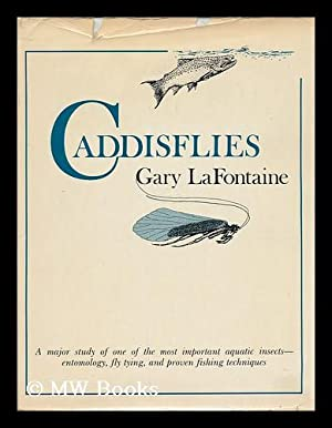 Caddisflies / Gary LaFontaine ; drawings by Harvey Eckert: LaFontaine, Gary