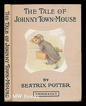 The tale of Johnny Town-Mouse / by: Potter, Beatrix (1866-1943)