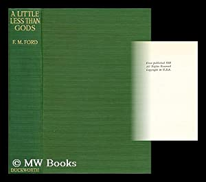 A little less than gods: Maddox Ford, Ford