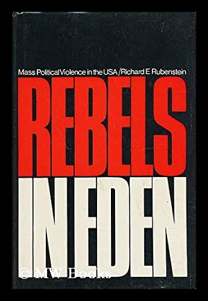 Rebels in Eden - Mass Political Violence: Rubenstein, Richard E.