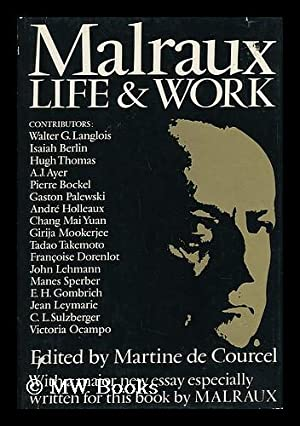 Malraux : Life and Work / Edited: Malraux, Andre (1901-1976).