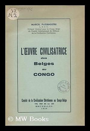 L'Oeuvre civilisatrice des Belges au Congo: Paternostre, Marcel