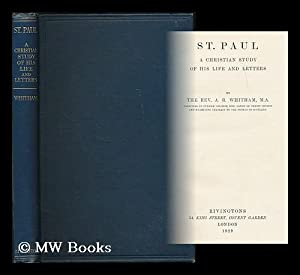 St. Paul : a Christian study of: Whitman, Arthur Richard