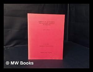 Liberty Vs. Authority : the Gallant Assault: Green, John A.