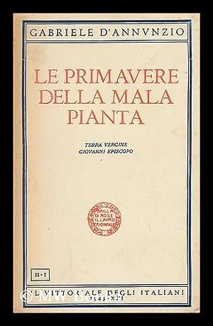 Le Primavere Della Mala Pianta. II-I -: D' Annvnzio, Gabriele