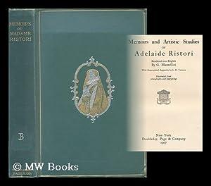Memoirs and Artistic Studies of Adelaide Ristori: Ristori, Adelaide