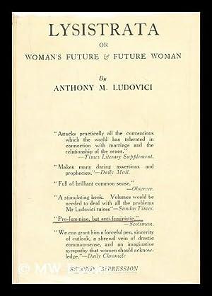 Lysistrata : or, Woman's future and future: Ludovici, Anthony Mario