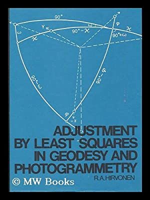 Adjustment by Least Squares in Geodesy and Photogrammetry: Hirvonen, Reino Antero (1908-)