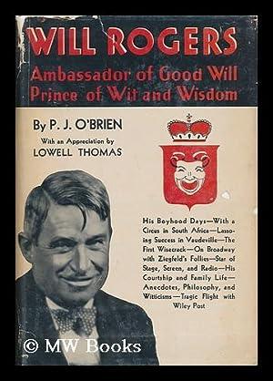 Will Rogers - Ambassador of Good Will,: O'Brien, P. J.