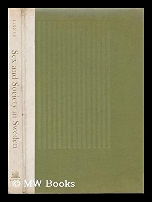 Sex and Society in Sweden. in Collaboration: Linner, Birgitta (1920-)