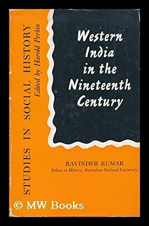 Western India in the Nineteenth Century -: Kumar, Ravinder
