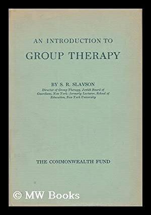 An Introduction to Group Therapy: Slavson, Samuel Richard
