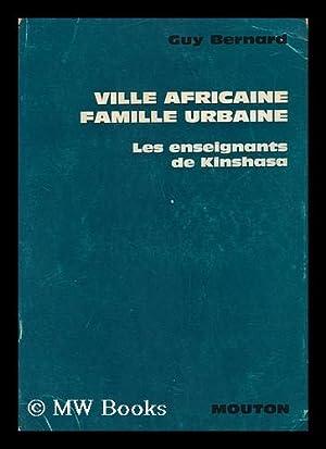 Ville Africaine, Famille Urbaine. Les Enseignants De: Bernard, Guy