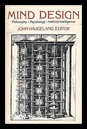 Mind Design - Philosophy, Psychology, Artificial Intelligence: Haugeland, John