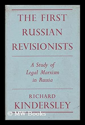 The First Russian Revisionists; a Study of: Kindersley, Richard