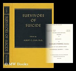 Survivors of Suicide. Edited by Albert C. Cain. with a Foreword by Edwin S. Shneidman: Cain, Albert...