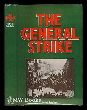 The General Strike / Patrick Renshaw: Renshaw, Patrick (1936-
