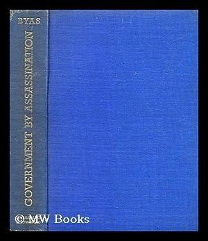 Government by assassination / by Hugh Byas: Byas, Hugh