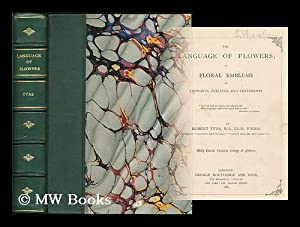 The language of flowers, or, Floral emblems: Tyas, Robert (1811-1879)