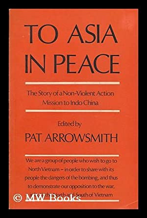 To Asia in peace : story of: Arrowsmith, Pat (ed.)