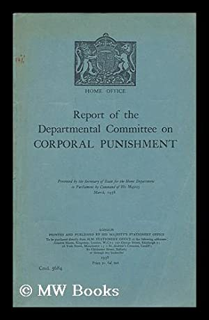 Report of the Departmental Committee on Corporal: Departmental Committee on