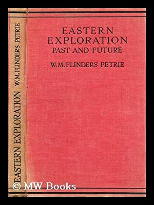 Eastern exploration past and future : lectures: Petrie, W. M.