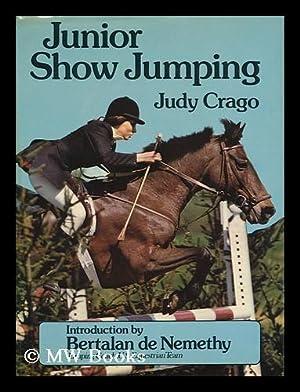 Junior Show Jumping / [By] Judy Crago: Crago, Judy