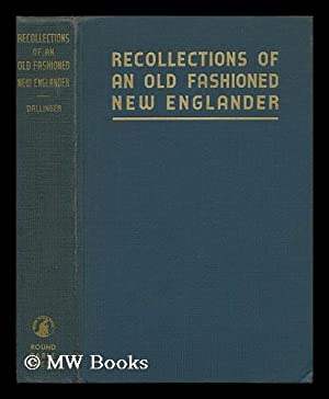 Recollections of an Old Fashioned New Englander: Dallinger, Frederick W.