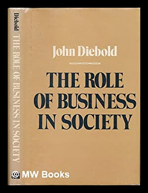 The Role of Business in Society /: Diebold, John (1926-2005)