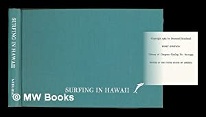 Surfing in Hawaii : a Personal Memoir / by Desmond Muirhead ; with Notes on California, ...