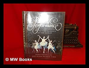 In Performance : a Companion to the Classics of the Dance / Nancy Reynolds and Susan ...