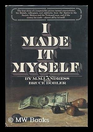 I Made it Myself / by M. M. Landress with Bruce Dobler: Landress, M. M.