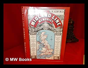 Midland Line Memories : a Pictorial History of the Midland Railway Main Line between London (St. ...