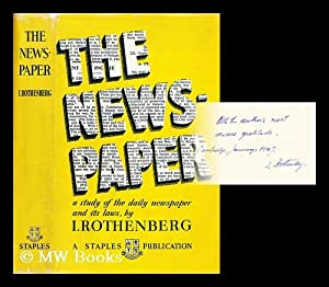 The newspaper : a study in the: Rothenberg, Ignaz