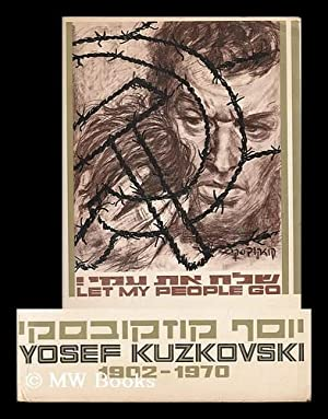 Let my people go / presented in: Kuzkovski, Yosef (1902-1970)