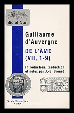De l'ame : VII, 1-9 / Guillaume: William, of Auvergne