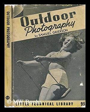 Outdoor Photography, by Samuel Grierson: Grierson, Samuel