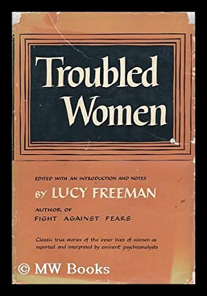 Troubled Women, Edited with an Introd. and: Freeman, Lucy (Ed.