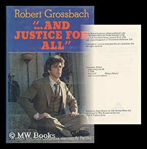 """and Justice for All"""" : a Novel by Robert Grossbach, Based on a Motion Picture Written by ..."""