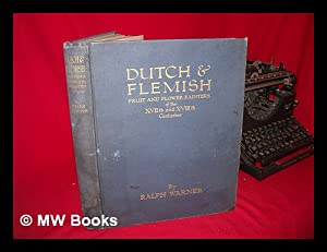 Dutch and Flemish flower and fruit painters of the XVIIth and XVIIIth centuries / by Ralph ...