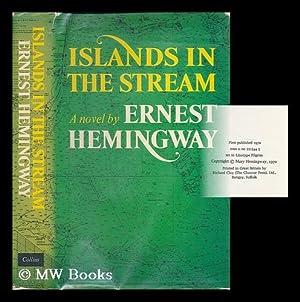 Islands in the Stream : a novel: Hemingway, Ernest (1899-1961)