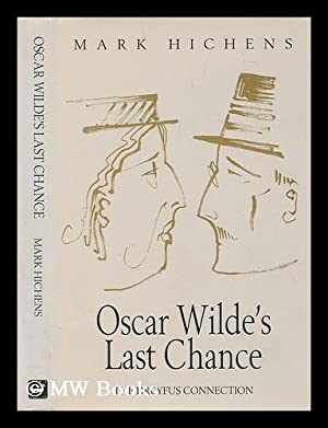 Oscar Wilde's last chance : the Dreyfus connection: Hichens, Mark